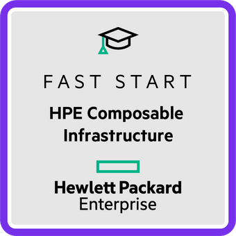 Fast Start – HPE Composable Infrastructure